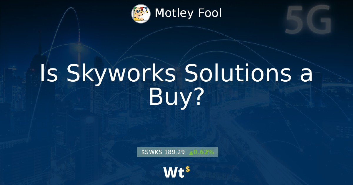 Is Skyworks Solutions a Buy?