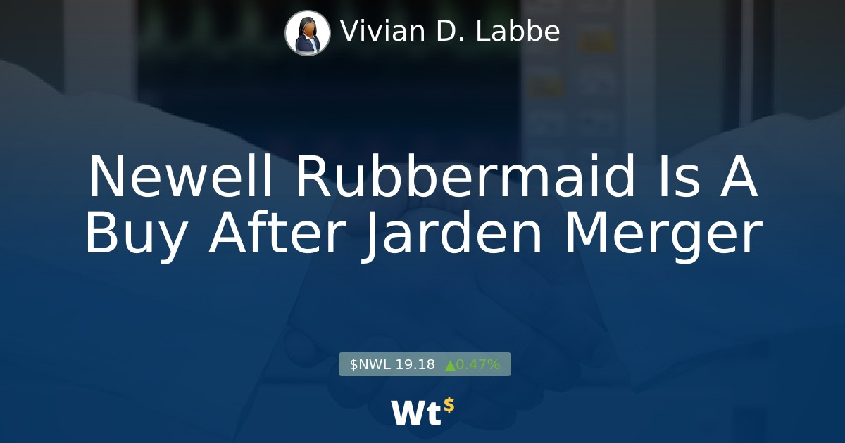 Post newell rubbermaid is a buy after jarden merger in for Jarden newell