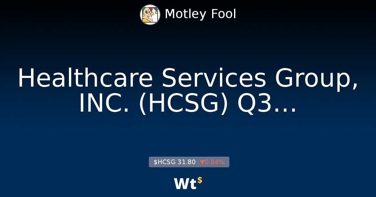 Healthcare Services Group Inc Hcsg Q3 Earnings Conference Call Transcript