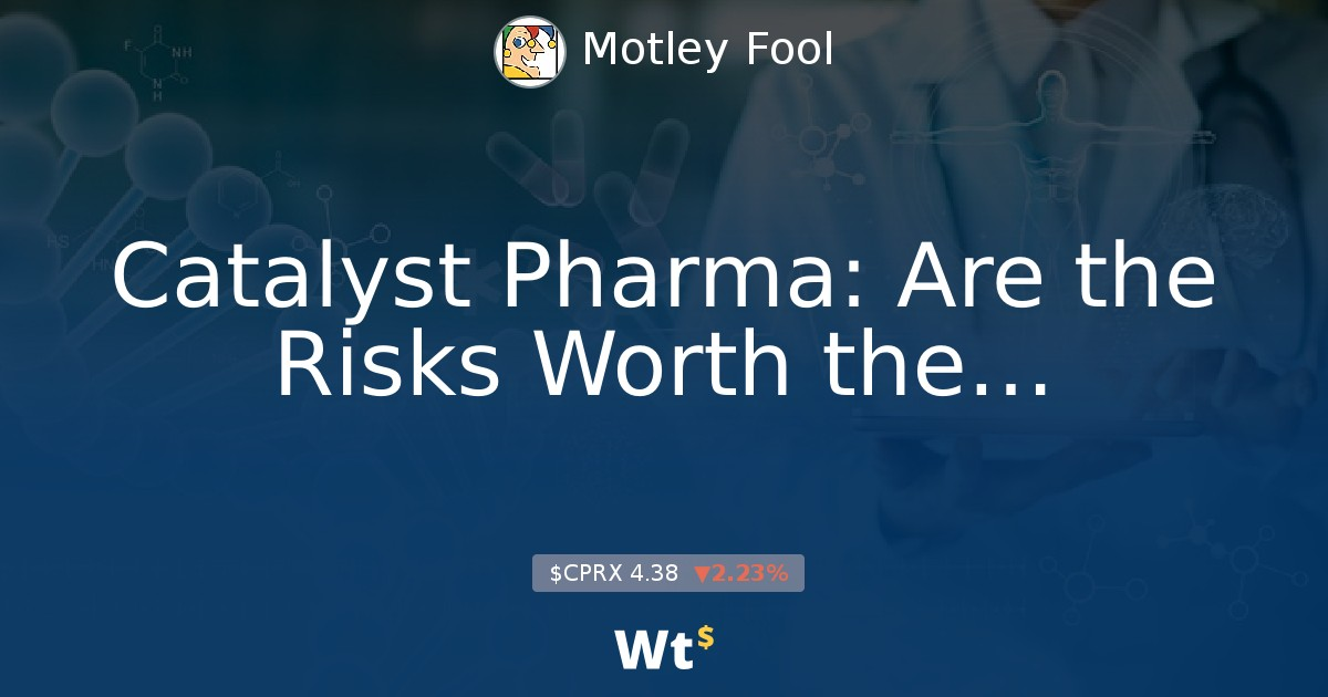 Catalyst Pharma: Are the Risks Worth the Potential Rewards?
