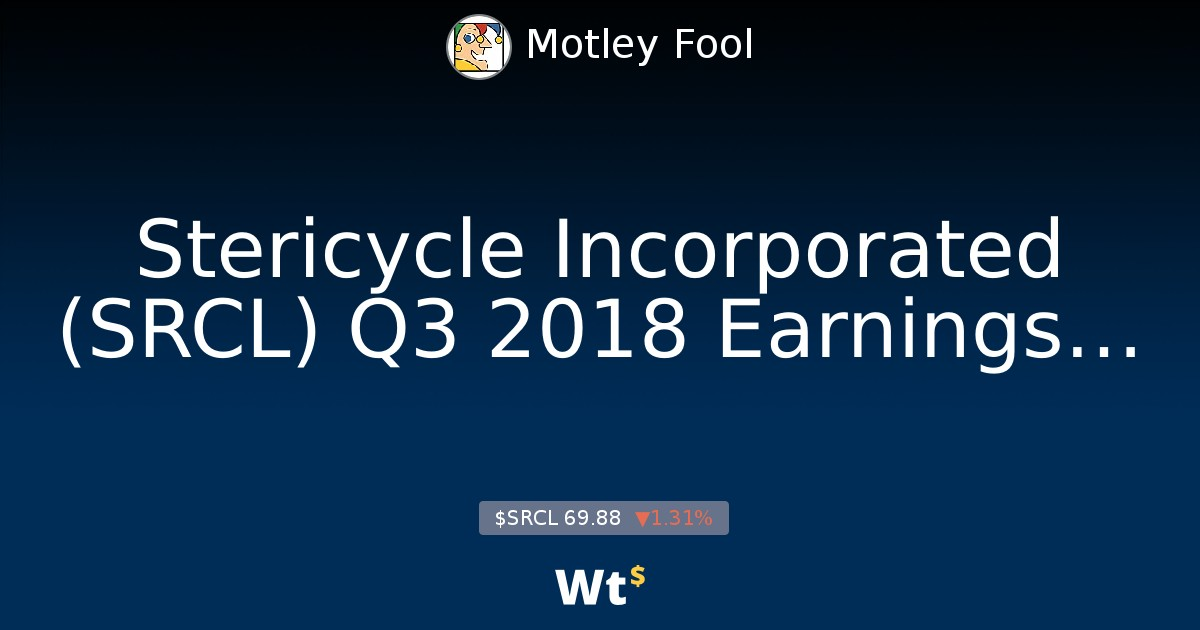 Stericycle Incorporated (SRCL) Q3 2018 Earnings Conference