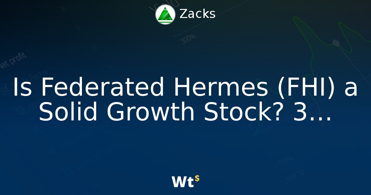 Is Federated Hermes Fhi A Solid Growth Stock 3 Reasons To Think Quot Yes Quot