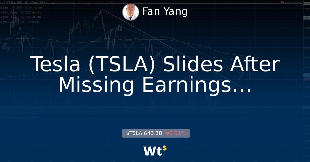 Tesla (TSLA) Slides After Missing Earnings Expectation