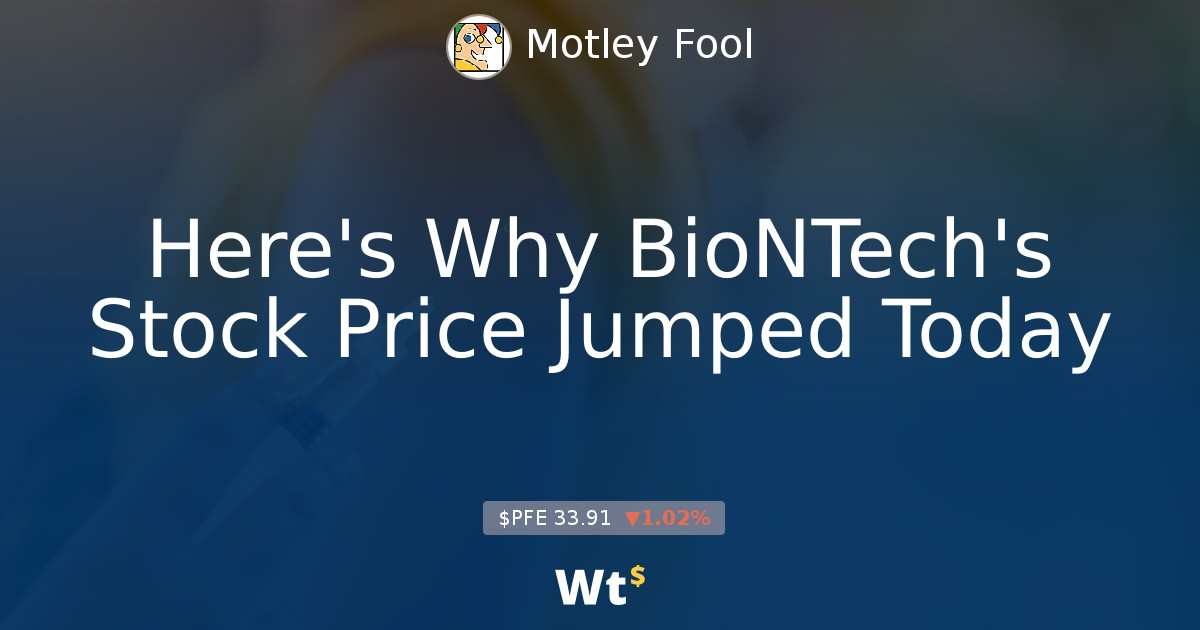 Here S Why Biontech S Stock Price Jumped Today