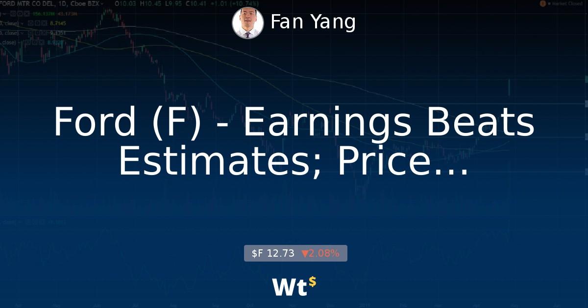 Ford (F) - Earnings Beats Estimates