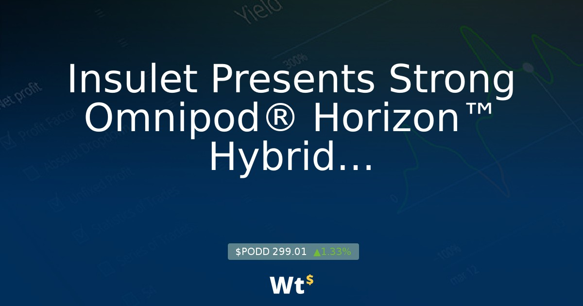 Insulet Presents Strong Omnipod® Horizon™ Hybrid Closed-Loop